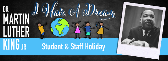 Dr Martin Luther King, Jr Student and Staff Holiday, Monday, January 21, 2019